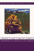 George W. Bush's Healthy Forests: Reframing the Environmental Debate
