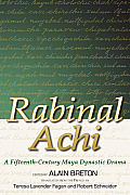 Rabinal Achi: A Fifteenth-Century Maya Dynastic Drama