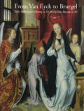 From Van Eyck to Bruegel: Early Netherlandish Paintings in the Metropolitan Museum of Art