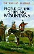 People Of The Shining Mountains The Utes