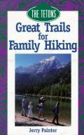Great Trails for Family Hiking: The Tetons