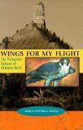 Wings for My Flight: The Peregrine Falcons of Chimney Rock Cover