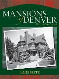 Mansions of Denver The Vintage Years 1870 1938