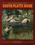A Fly Fishing Guide to the South Platte River