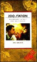 Zoo Station Adventures In East & West
