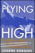 Flying High The Story Of Boeing & The Rise of the Jetliner Industry