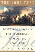 Long Fuse : How England Lost the American Colonies, 1760-1785 (95 Edition)
