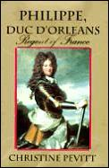 Philippe, Duc d'Orleans: Regent of France