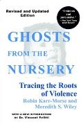 Ghosts from the Nursery: Tracing the Roots of Violence Cover