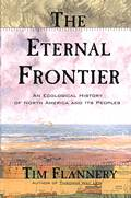 Eternal Frontier An Ecological History of North America & its Peoples