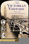 Victorian Visitors Culture Shock in Nineteenth Century Britain