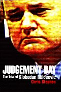 Judgement Day: The Trial of Slobodan Milosevic