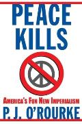 Peace Kills Americas Fun New Imperialism - Signed Edition