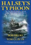 Halsey's Typhoon: The True Story of a Fighting Admiral, an Epic Storm, and an Untold Rescue Cover