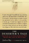 Deserters Tale The Story of an Ordinary Soldier Who Walked Away from the War in Iraq