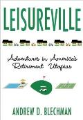 Leisureville: Adventures in America's Retirement Utopias