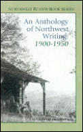 Northwest Review Book #17: An Anthology of Northwest Writing: 1900-1950