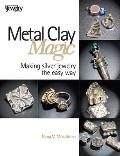 Metal Clay Magic: Making Silver Jewelry the Easy Way Cover
