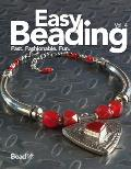Easy Beading, Vol. 4: The Best Projects from the Fourth Year of Beadstyle Magazine
