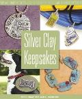 Silver Clay Keepsakes: Family-Friendly Projects