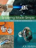 Soldering Made Simple: Easy Techniques for the Kitchen-Table Jeweler Cover