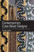 Contemporary Cube Bead Designs Stitching with Herringbone Peyote Ladder Stitch & More