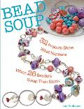 Bead Soup 32 Projects Show What Happens When 26 Beaders Swap Their Stash