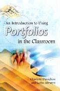 An Introduction to Using Portfolios in the Classroom
