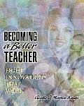 Becoming a Better Teacher: Eight Innovations That Work