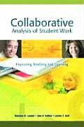 Collaborative Analysis of Student Work Improving Teaching & Learning