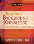 Building Background Knowledge for Academic Achievement Research on What Works in Schools