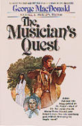 The musician's quest /George MacDonald ; Michael R. Phillips, editor.