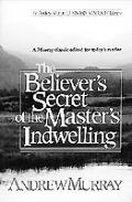 Believers Secret off the Masters Indwelling