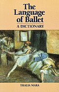 Language Of Ballet A Dictionary