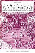 Dance As a Theatre Art : Source Readings in Dance History From 1581 To the Present (2ND 92 Edition)