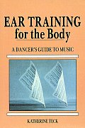 Ear Training for the Body : a Dancer's Guide To Music (94 Edition)