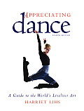 Appreciating Dance: A Guide to the World's Liveliest Art Cover