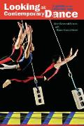 Looking at Contemporary Dance A Guide for the Internet Age