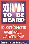 Screaming To Be Heard Hormonal Connectio