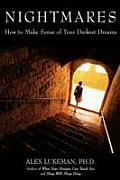Nightmares How to Make Sense of Your Darkest Dreams
