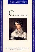 Jane Austen's Charlotte: Her Fragment of a Last Novel, Completed by Julia Barrett