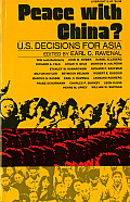 Peace with China?: U.S. Decisions for Asia