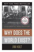 Why Does the World Exist?: An Existential Detective Story Cover