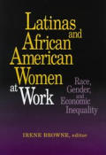 Latinas and African American Women at Work: Race, Gender, and Economic Inequality