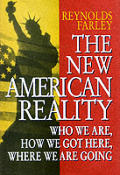The New American Reality: Who We Are, How We Got Here, Where We Are Going: Who We Are, How We Got Here, Where We Are Going