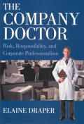 The Company Doctor: Risk, Responsibility, and Corporate Professionalism: Risk, Responsibility, and Corporate Professionalism