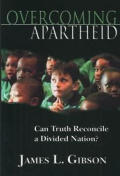 Overcoming Apartheid Can Truth Reconcile
