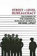 Street Level Bureaucracy Dilemmas of the Individual in Public Services