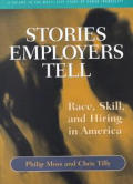 Stories Employers Tell: Race, Skill, and Hiring in America: Race, Skill, and Hiring in America