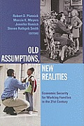 Old Assumptions, New Realities: Ensuring Economic Security for Working Families in the 21st Century